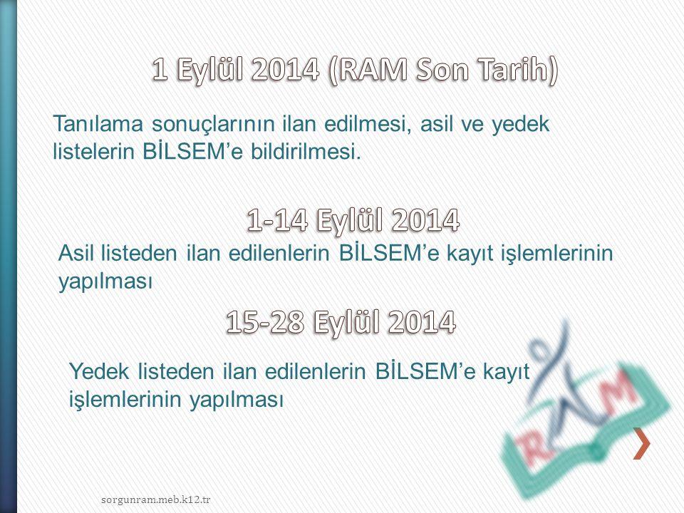 1 Eylül 2014 (RAM Son Tarih) 1-14 Eylül 2014 15-28 Eylül 2014