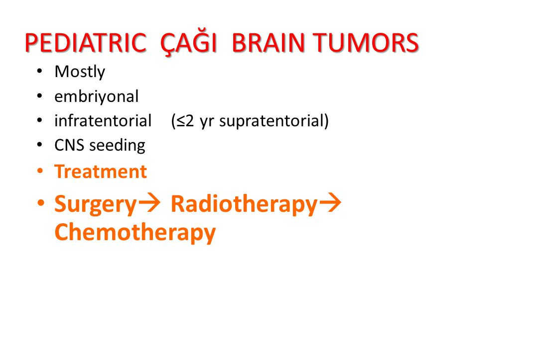 PEDIATRIC ÇAĞI BRAIN TUMORS