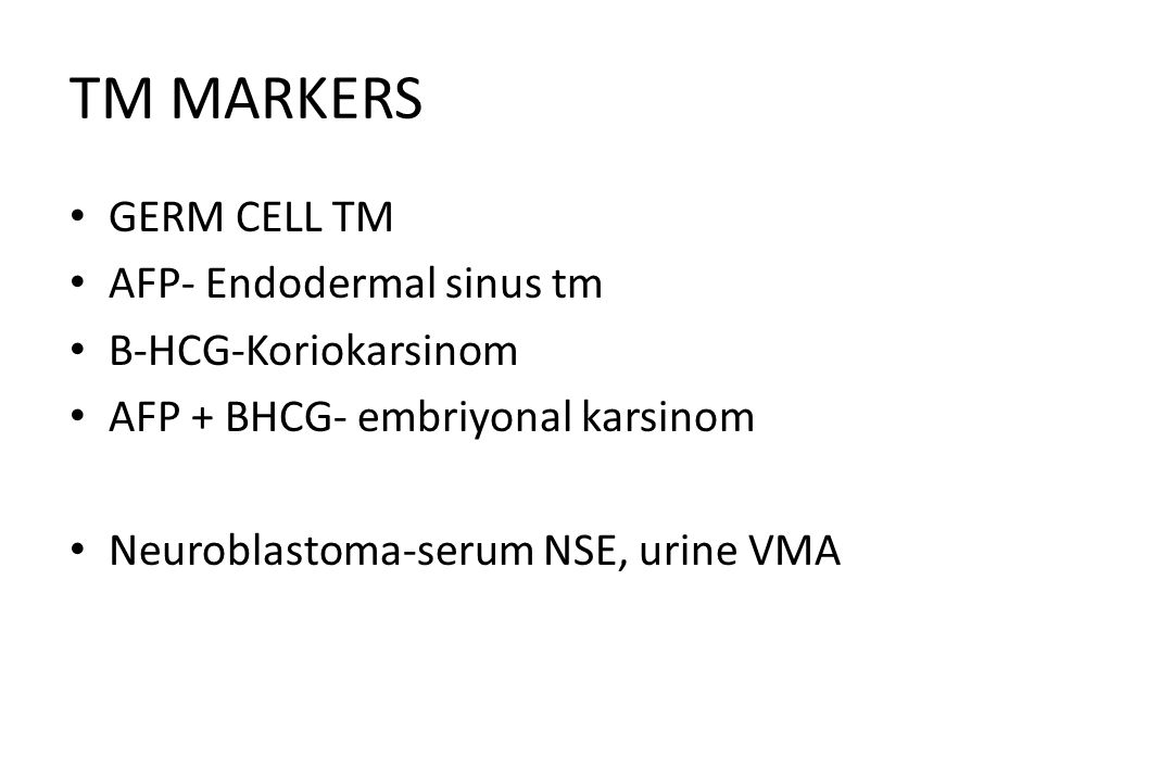 TM MARKERS GERM CELL TM AFP- Endodermal sinus tm B-HCG-Koriokarsinom