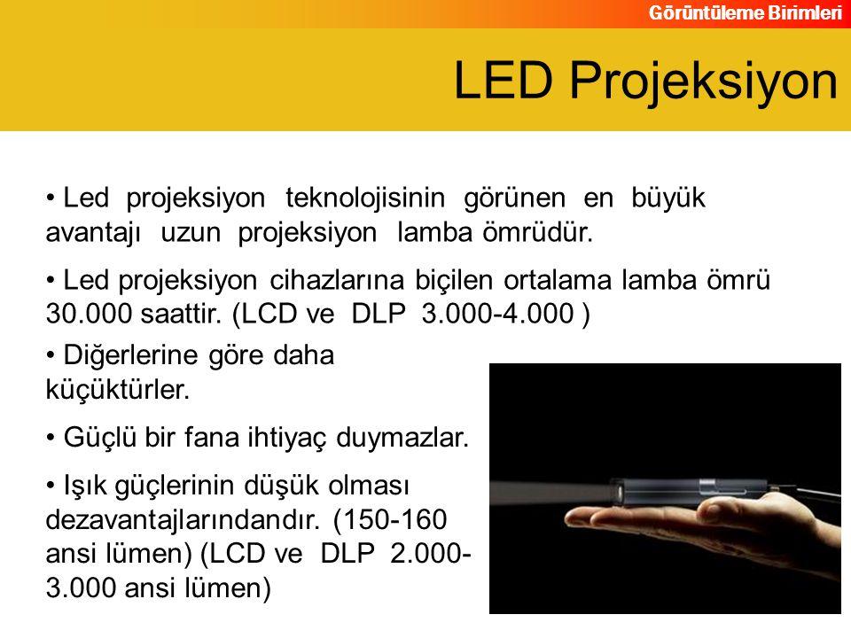 LED Projeksiyon Led projeksiyon teknolojisinin görünen en büyük avantajı uzun projeksiyon lamba ömrüdür.