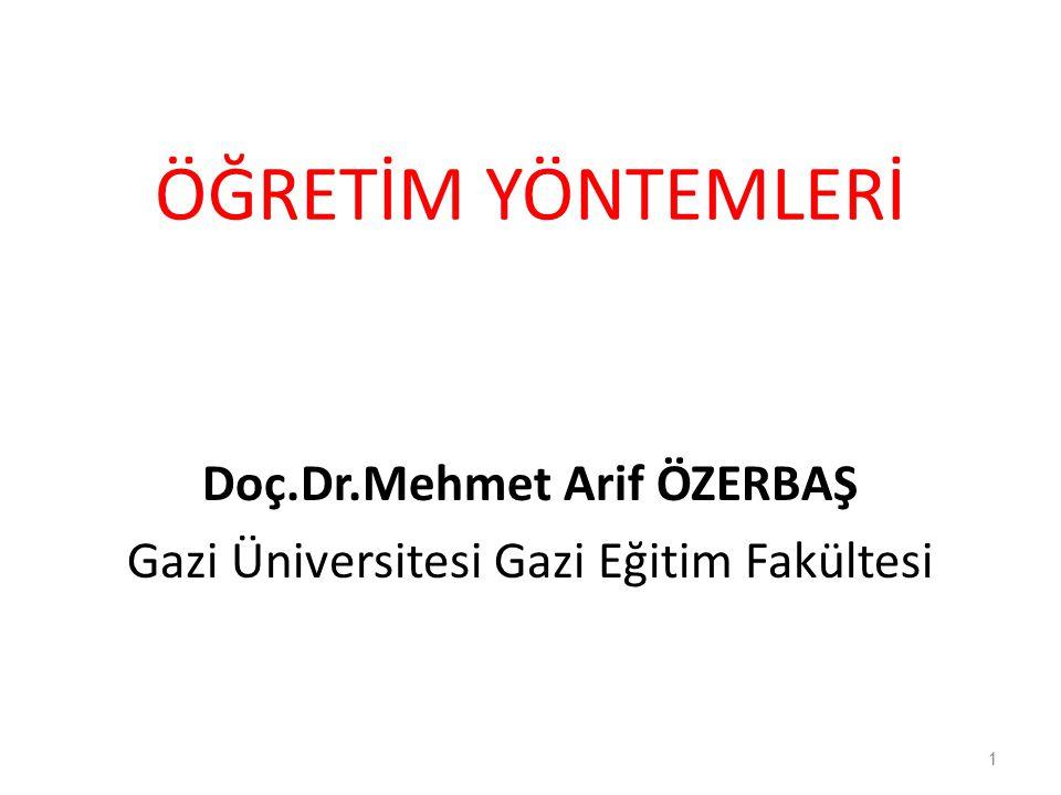 Doç.Dr.Mehmet Arif ÖZERBAŞ Gazi Üniversitesi Gazi Eğitim Fakültesi