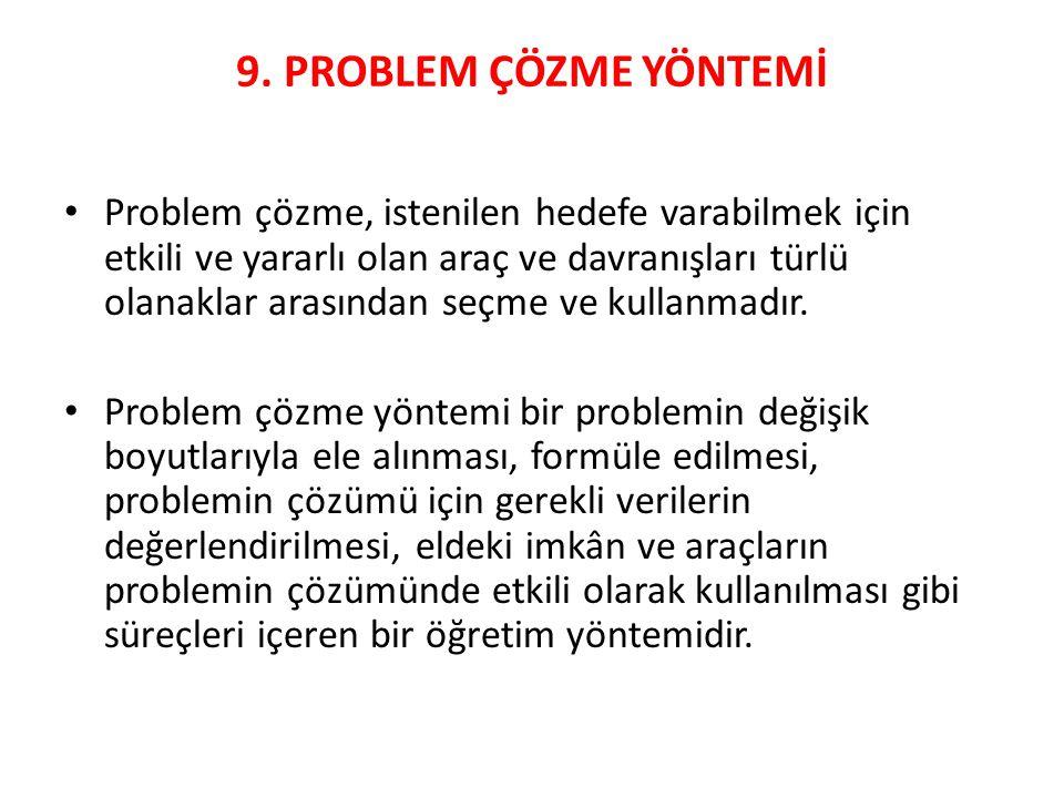 9. PROBLEM ÇÖZME YÖNTEMİ