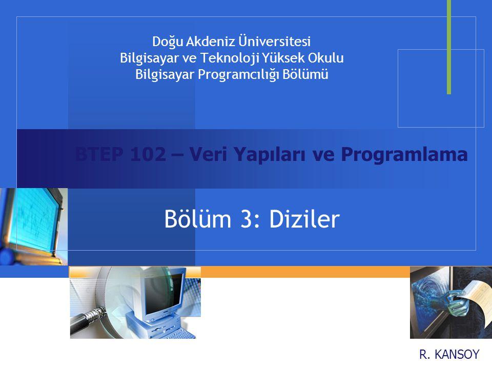 Bölüm 3: Diziler BTEP 102 – Veri Yapıları ve Programlama