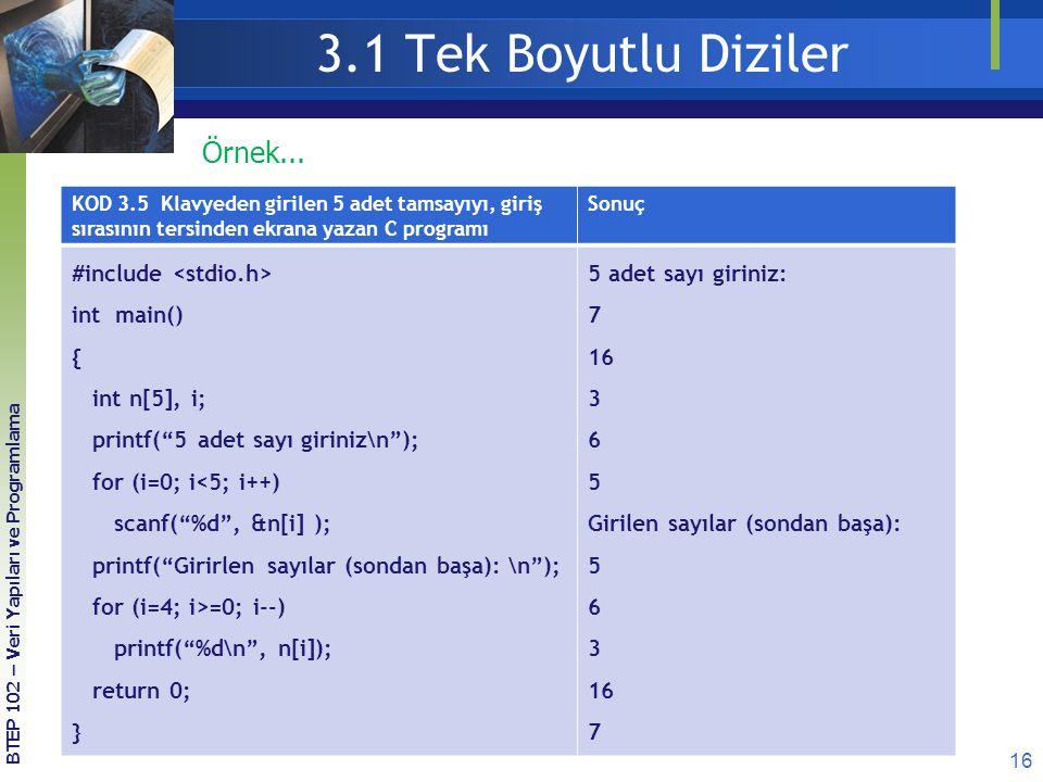 3.1 Tek Boyutlu Diziler Örnek... #include <stdio.h> int main() {