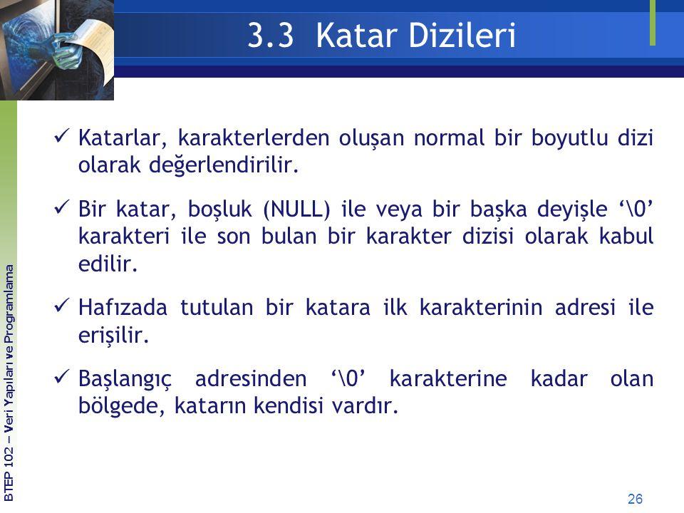 3.3 Katar Dizileri Katarlar, karakterlerden oluşan normal bir boyutlu dizi olarak değerlendirilir.