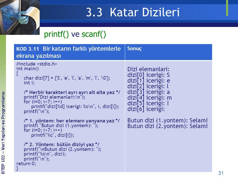 3.3 Katar Dizileri printf() ve scanf() Dizi elemanlari: