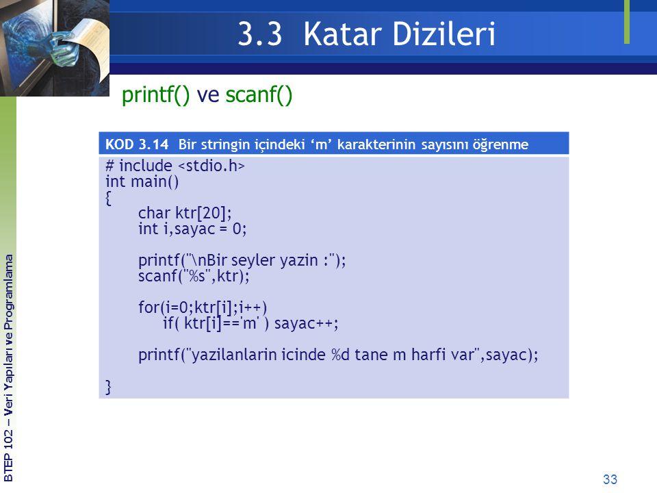 3.3 Katar Dizileri printf() ve scanf() # include <stdio.h>