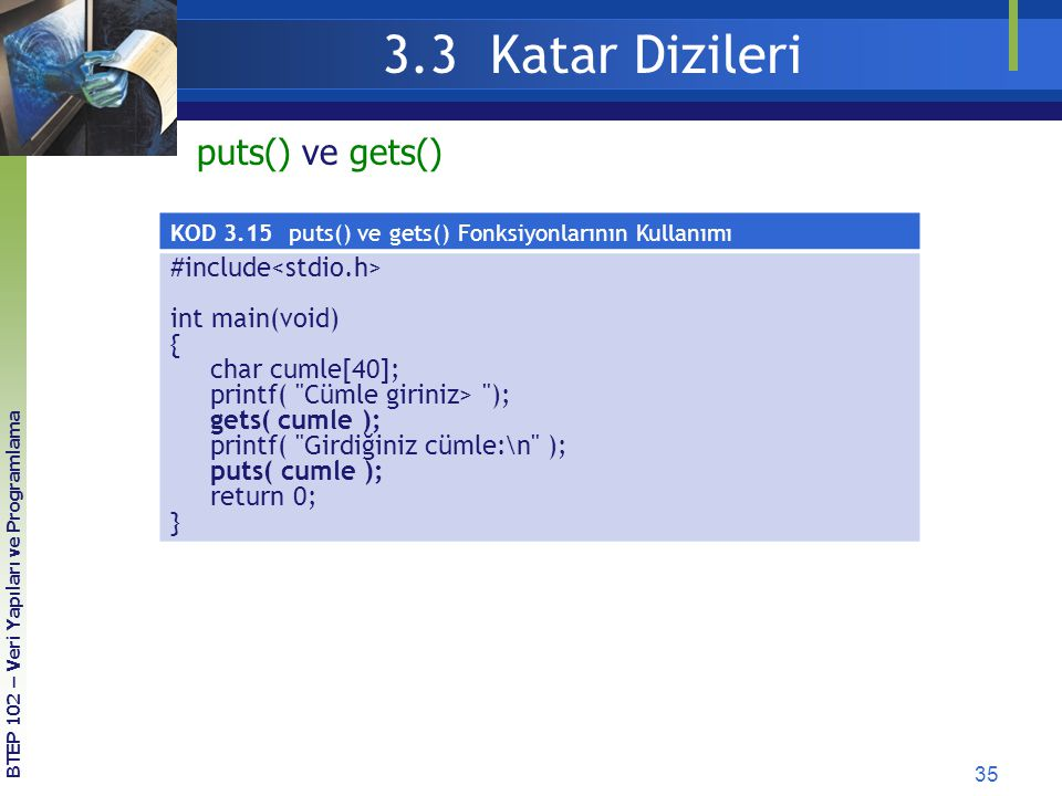 3.3 Katar Dizileri puts() ve gets() #include<stdio.h>