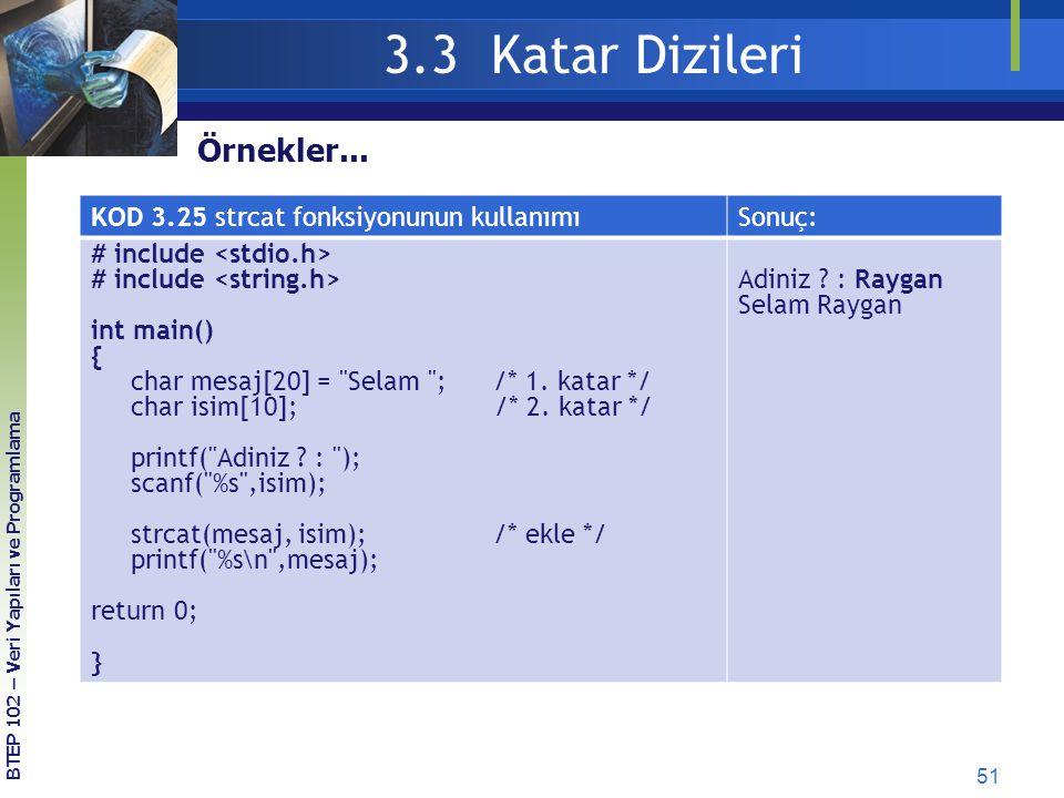 3.3 Katar Dizileri Örnekler... KOD 3.25 strcat fonksiyonunun kullanımı