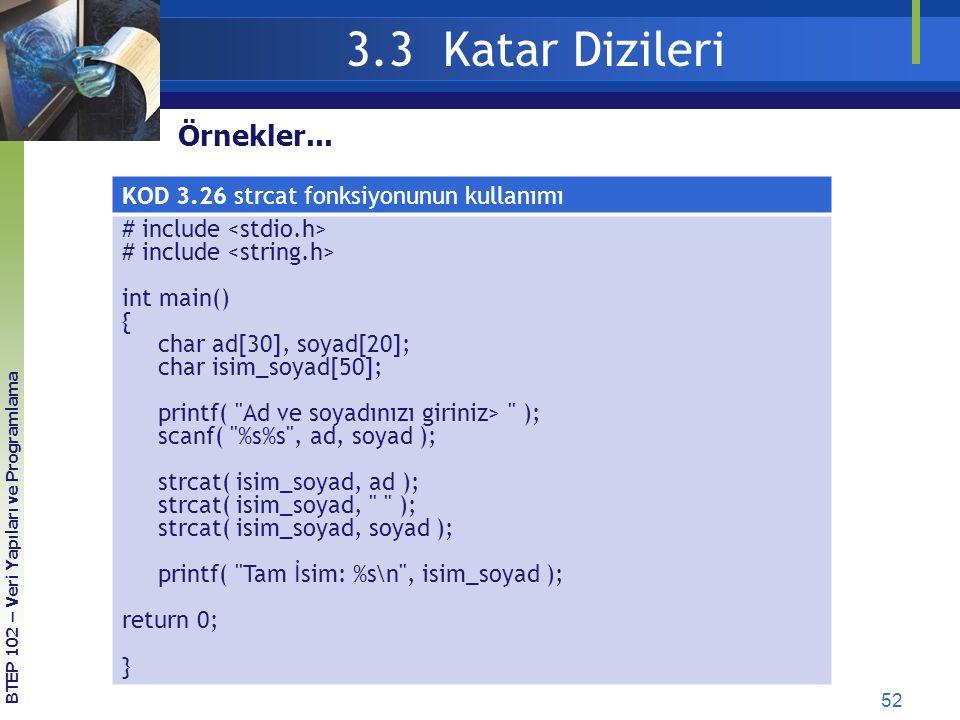 3.3 Katar Dizileri Örnekler... KOD 3.26 strcat fonksiyonunun kullanımı