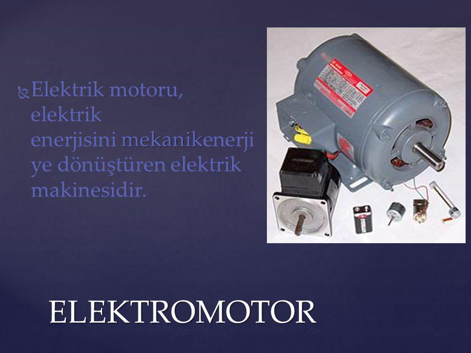 Elektrik motoru, elektrik enerjisini mekanikenerjiye dönüştüren elektrik makinesidir.