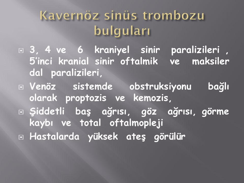 Kavernöz sinüs trombozu bulguları