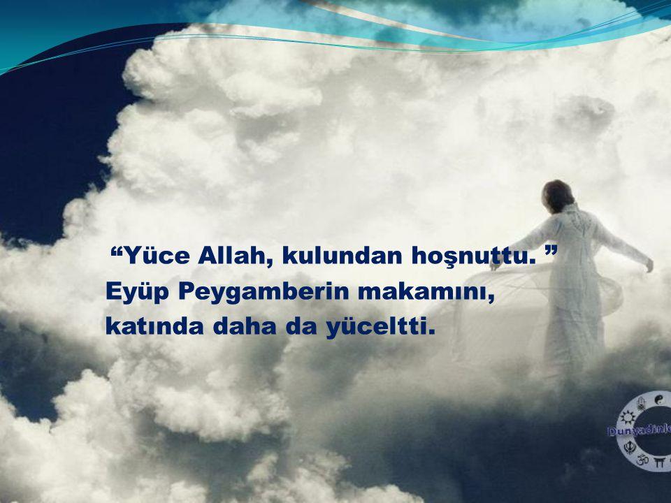 Yüce Allah, kulundan hoşnuttu.