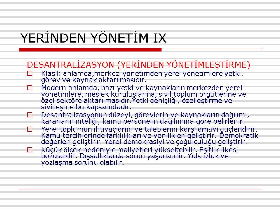 YERİNDEN YÖNETİM IX DESANTRALİZASYON (YERİNDEN YÖNETİMLEŞTİRME)