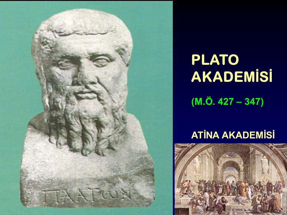 PLATO AKADEMİSİ (M.Ö. 427 – 347) ATİNA AKADEMİSİ