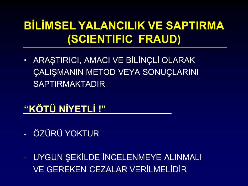 BİLİMSEL YALANCILIK VE SAPTIRMA (SCIENTIFIC FRAUD)