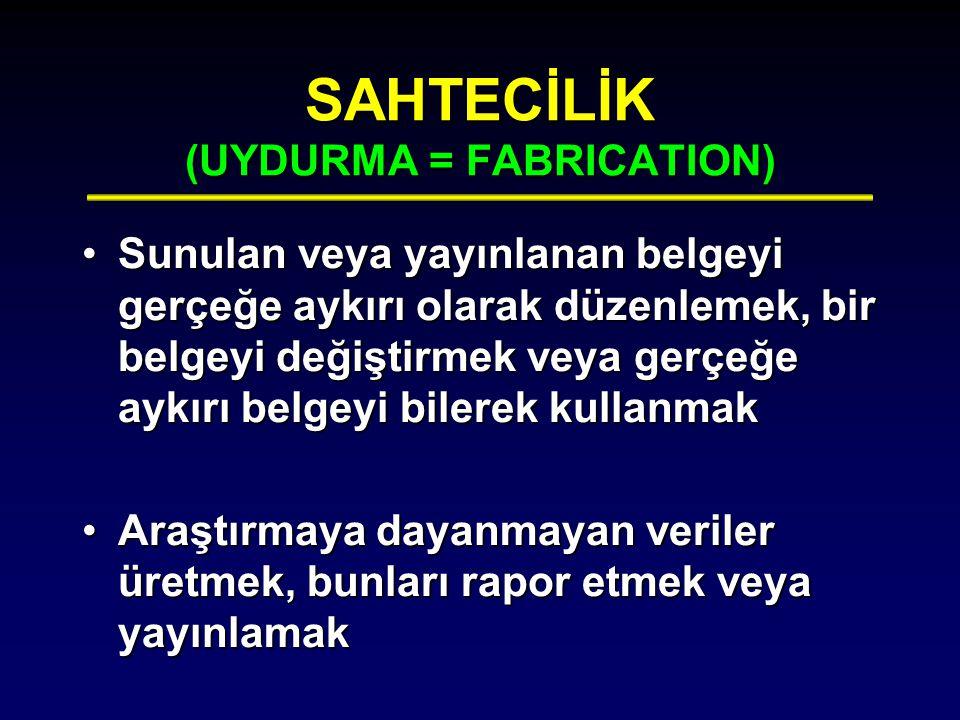 SAHTECİLİK (UYDURMA = FABRICATION)