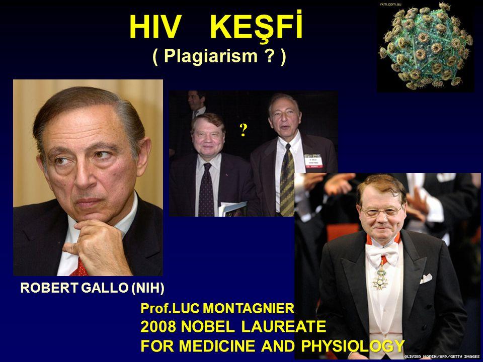 HIV KEŞFİ ( Plagiarism ) 2008 NOBEL LAUREATE