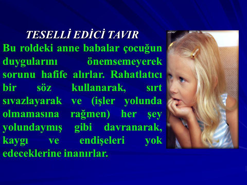 TESELLİ EDİCİ TAVIR