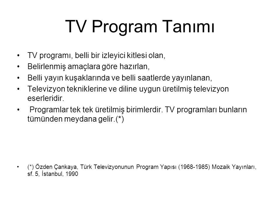 TV Program Tanımı TV programı, belli bir izleyici kitlesi olan,
