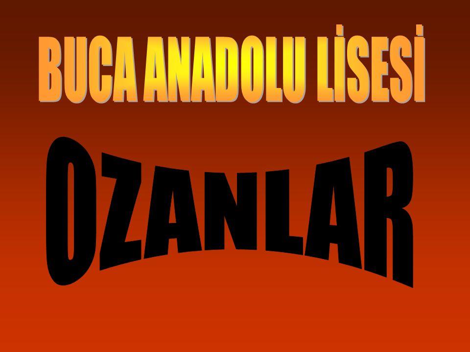 BUCA ANADOLU LİSESİ OZANLAR