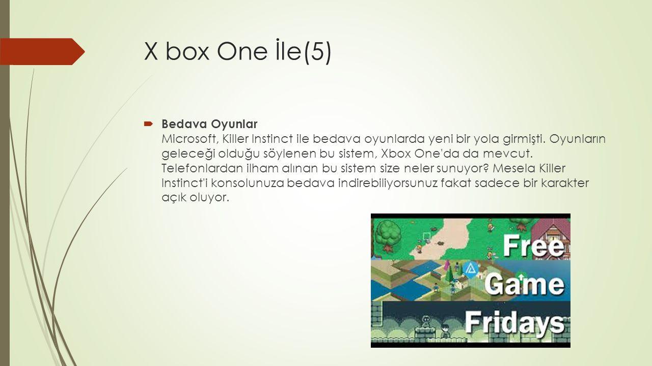 X box One İle(5)