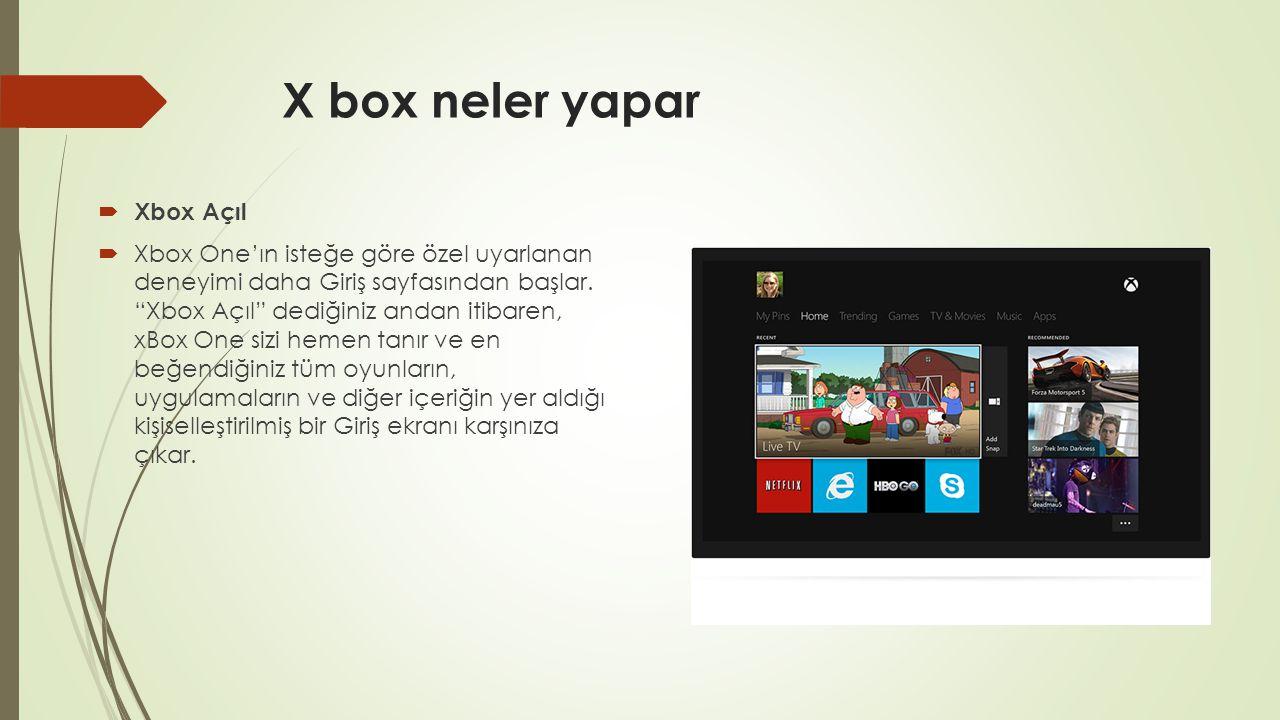 X box neler yapar Xbox Açıl