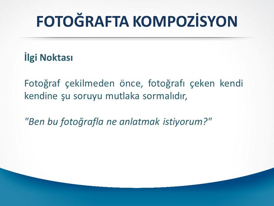 FOTOĞRAFTA KOMPOZİSYON