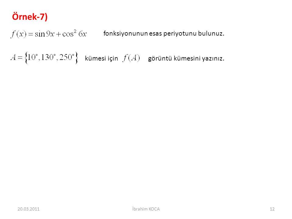 Örnek-7) fonksiyonunun esas periyotunu bulunuz.