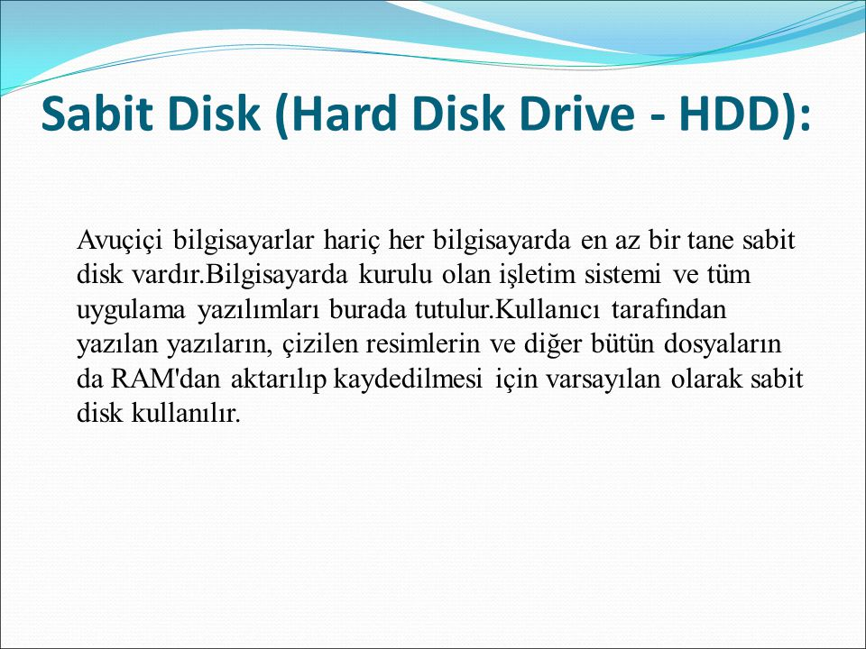 Sabit Disk (Hard Disk Drive - HDD):
