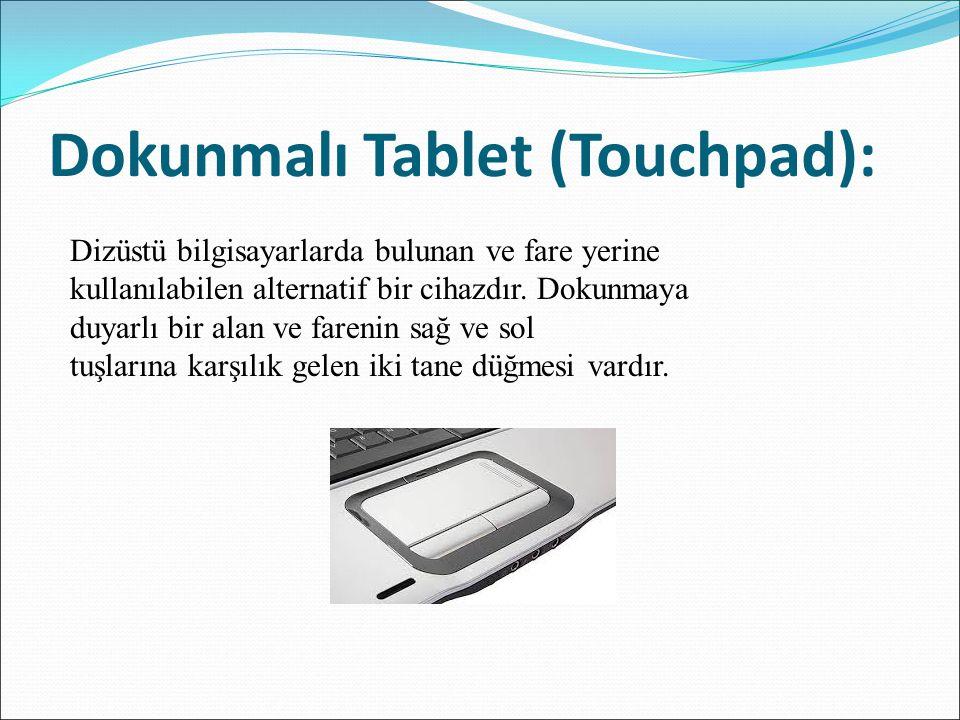 Dokunmalı Tablet (Touchpad):