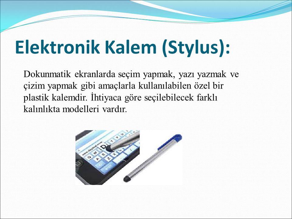 Elektronik Kalem (Stylus):