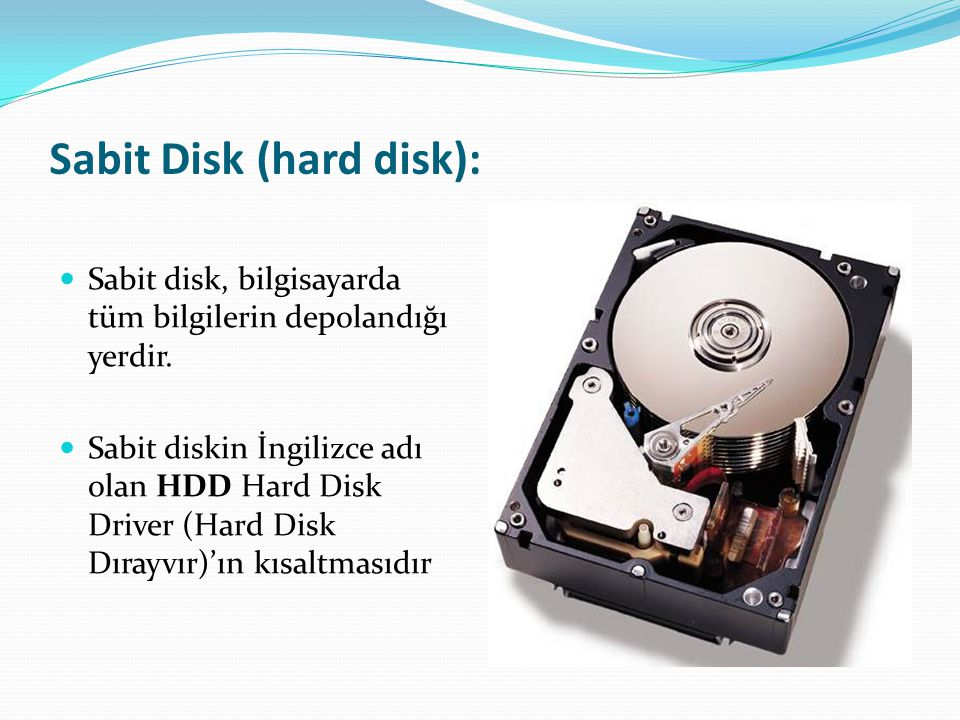 Sabit Disk (hard disk):
