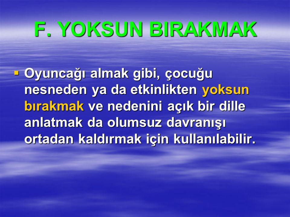 F. YOKSUN BIRAKMAK