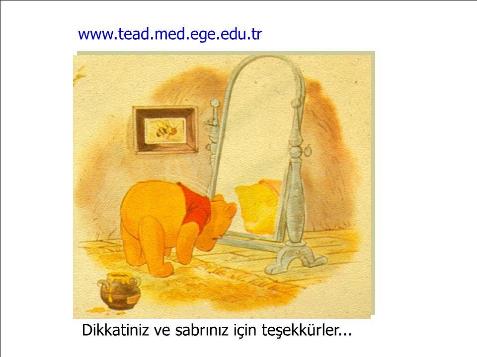 www.tead.med.ege.edu.tr Dikkatiniz ve sabrınız için teşekkürler...