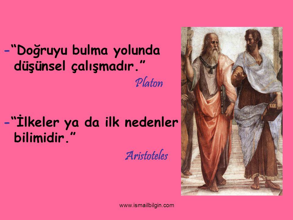 - Doğruyu bulma yolunda düşünsel çalışmadır. Platon