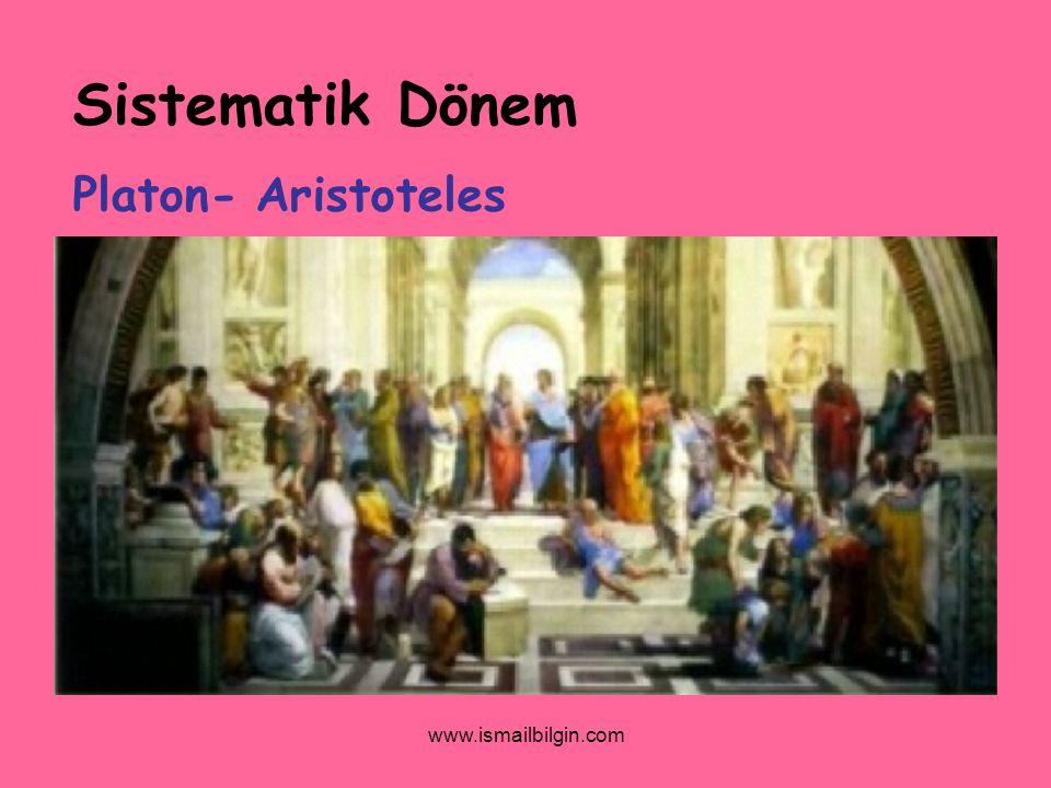 Sistematik Dönem Platon- Aristoteles www.ismailbilgin.com