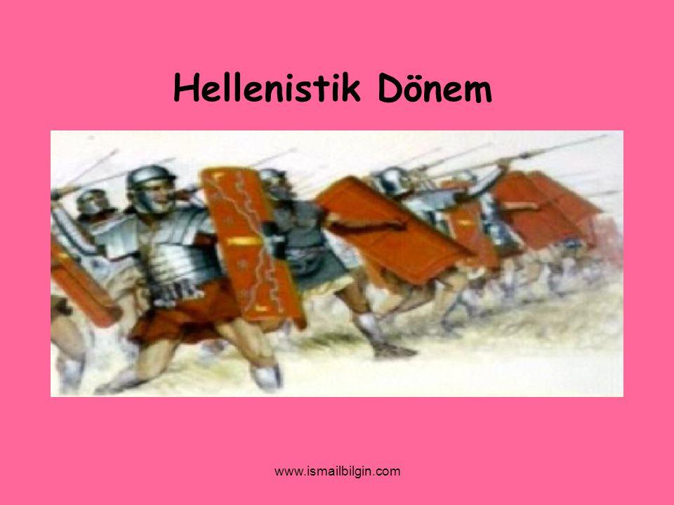 Hellenistik Dönem www.ismailbilgin.com