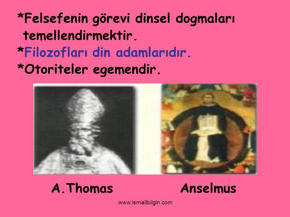 *Felsefenin görevi dinsel dogmaları temellendirmektir.