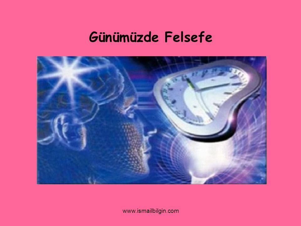 Günümüzde Felsefe www.ismailbilgin.com