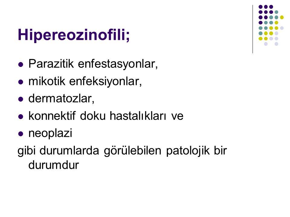 Hipereozinofili; Parazitik enfestasyonlar, mikotik enfeksiyonlar,