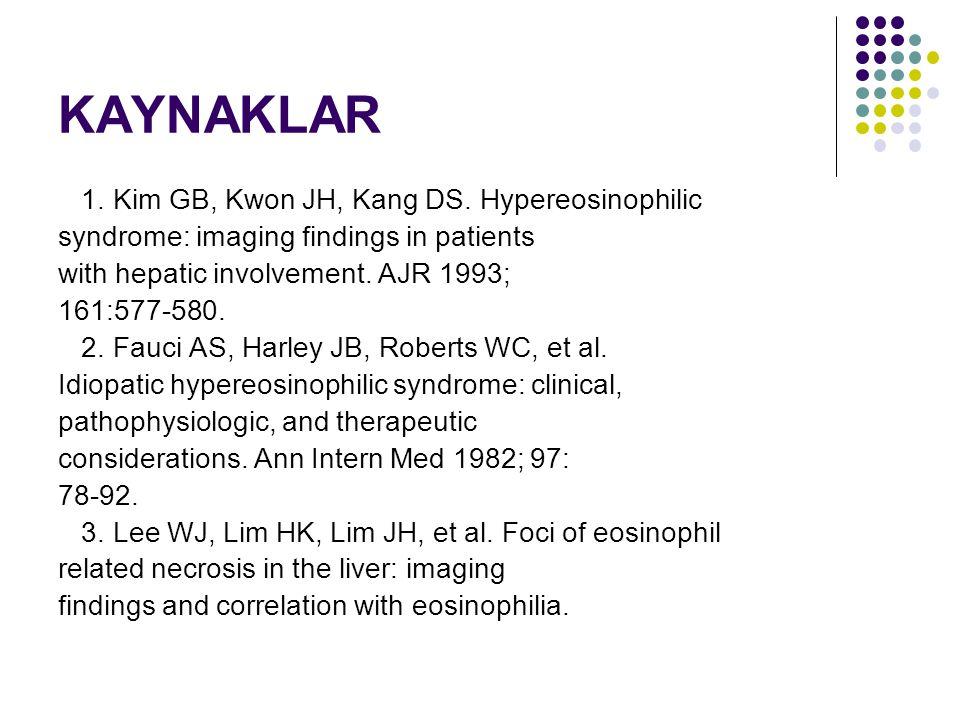 KAYNAKLAR 1. Kim GB, Kwon JH, Kang DS. Hypereosinophilic