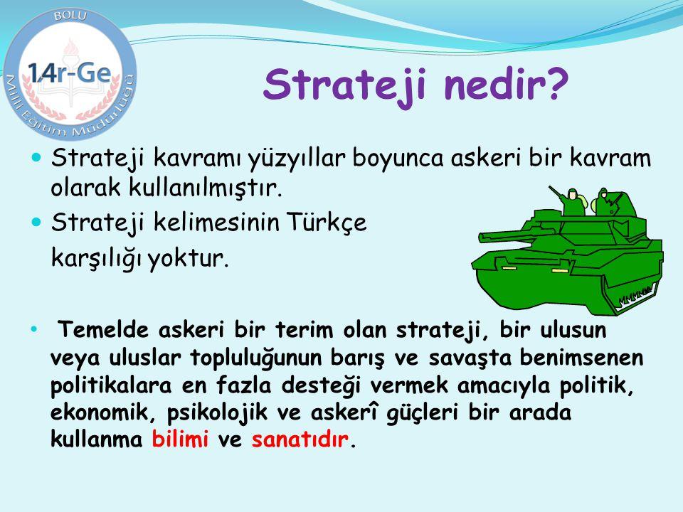 Strateji nedir Strateji kavramı yüzyıllar boyunca askeri bir kavram olarak kullanılmıştır. Strateji kelimesinin Türkçe.
