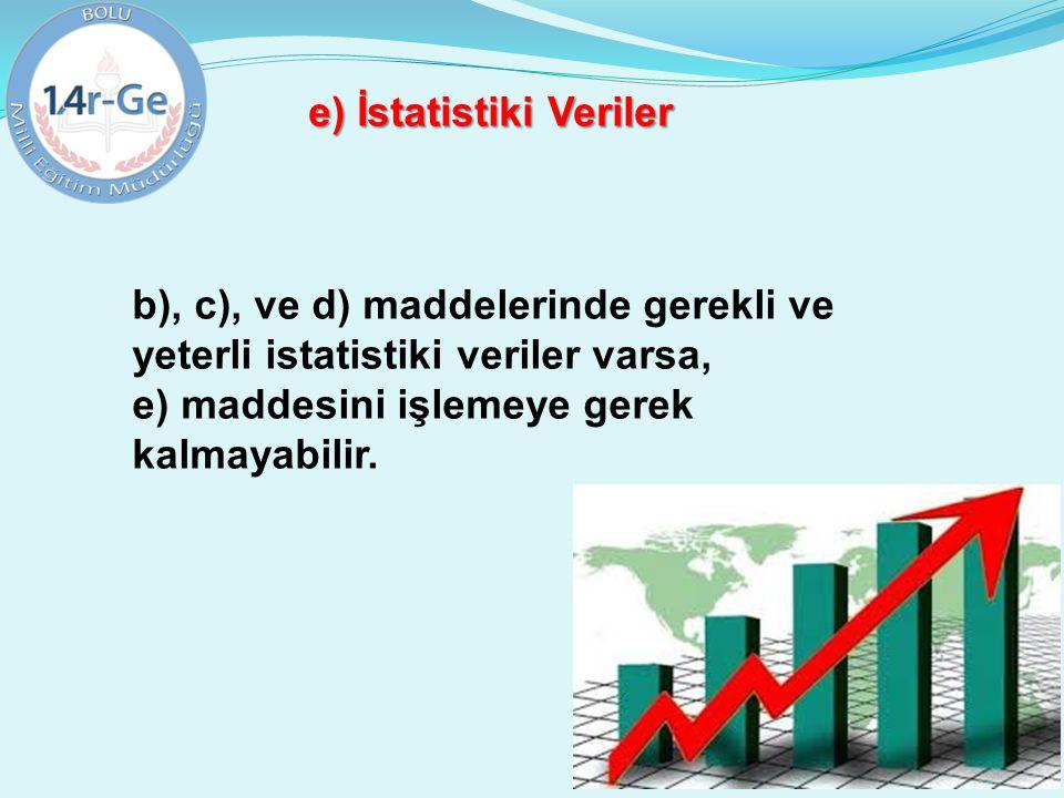 e) İstatistiki Veriler