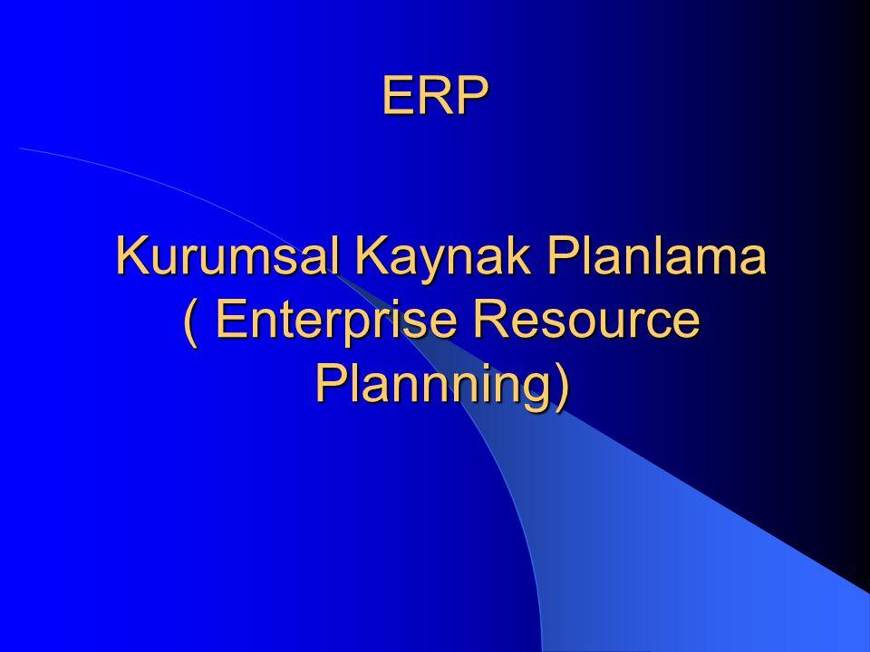 Kurumsal Kaynak Planlama ( Enterprise Resource Plannning)