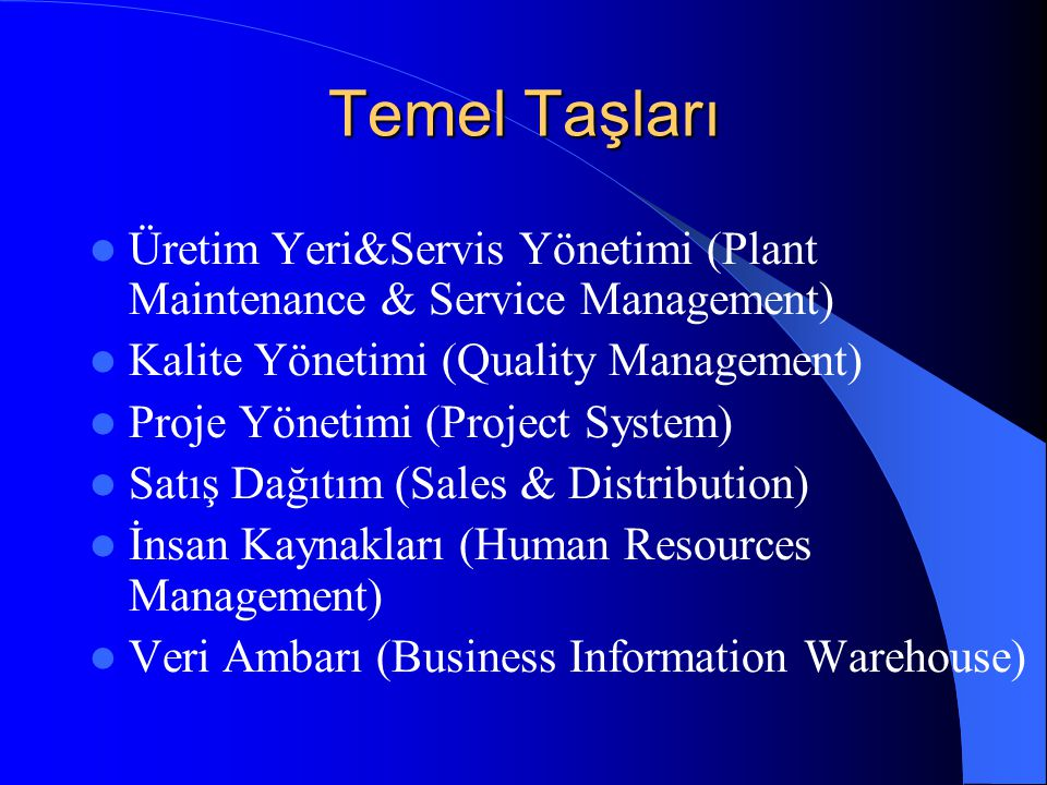 Temel Taşları Üretim Yeri&Servis Yönetimi (Plant Maintenance & Service Management) Kalite Yönetimi (Quality Management)