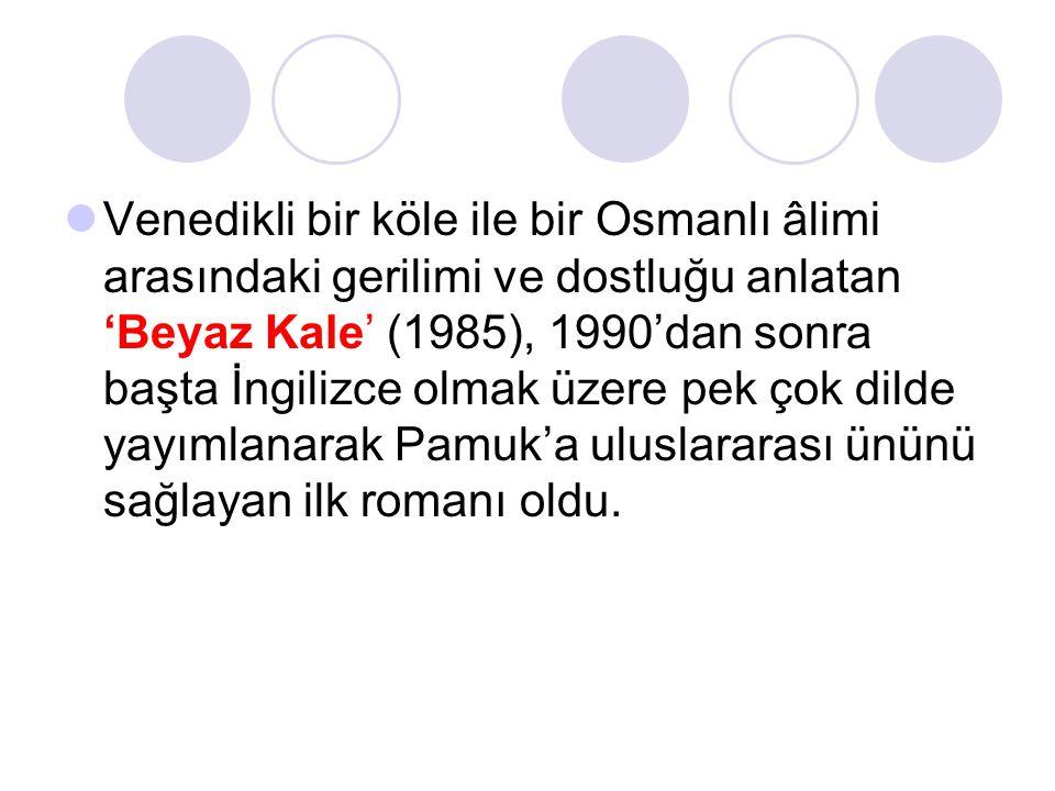 Venedikli bir köle ile bir Osmanlı âlimi arasındaki gerilimi ve dostluğu anlatan 'Beyaz Kale' (1985), 1990'dan sonra başta İngilizce olmak üzere pek çok dilde yayımlanarak Pamuk'a uluslararası ününü sağlayan ilk romanı oldu.