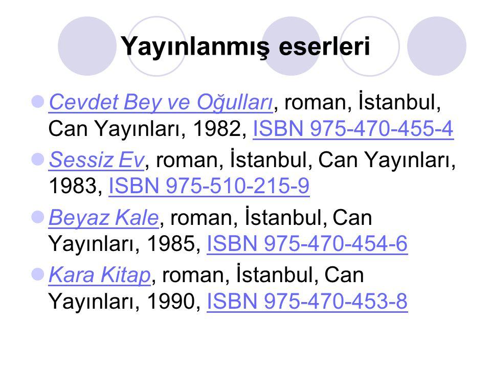 Yayınlanmış eserleri Cevdet Bey ve Oğulları, roman, İstanbul, Can Yayınları, 1982, ISBN 975-470-455-4.