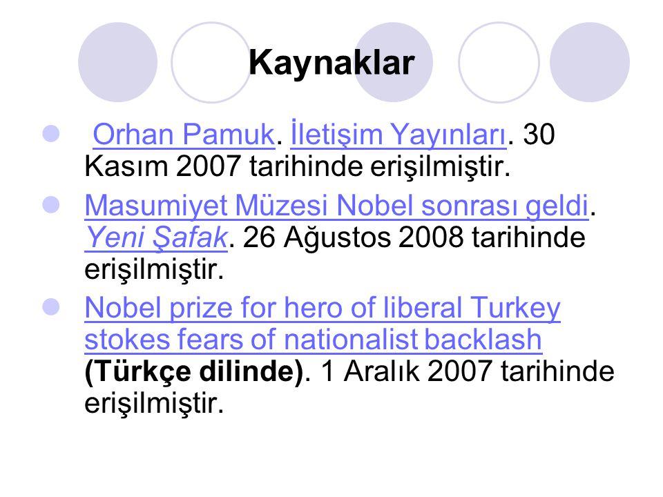 Kaynaklar Orhan Pamuk. İletişim Yayınları. 30 Kasım 2007 tarihinde erişilmiştir.