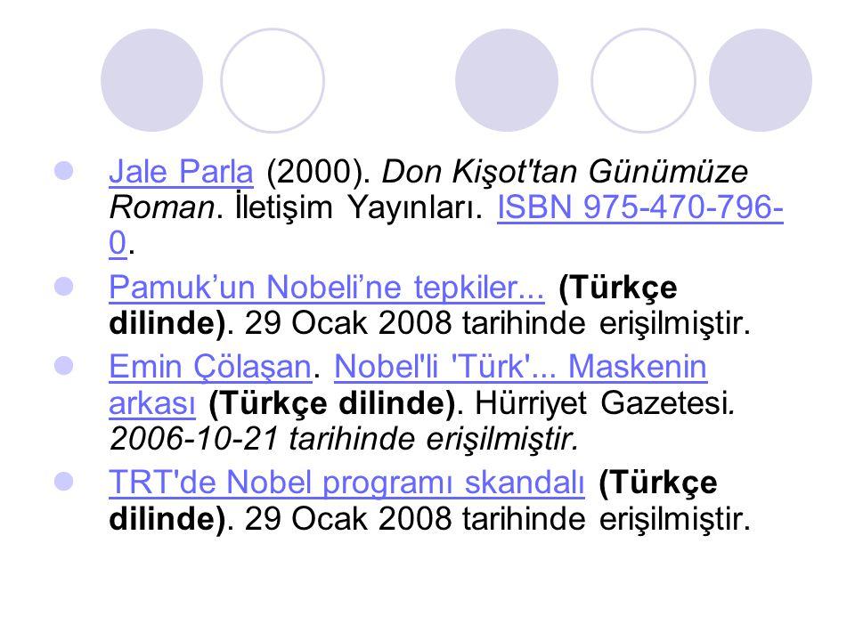 Jale Parla (2000). Don Kişot tan Günümüze Roman. İletişim Yayınları